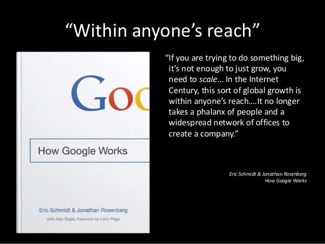 """""""Within anyone's reach"""" """"If you are trying to do something big, it's not enough to just grow, you need to scale… In the In..."""