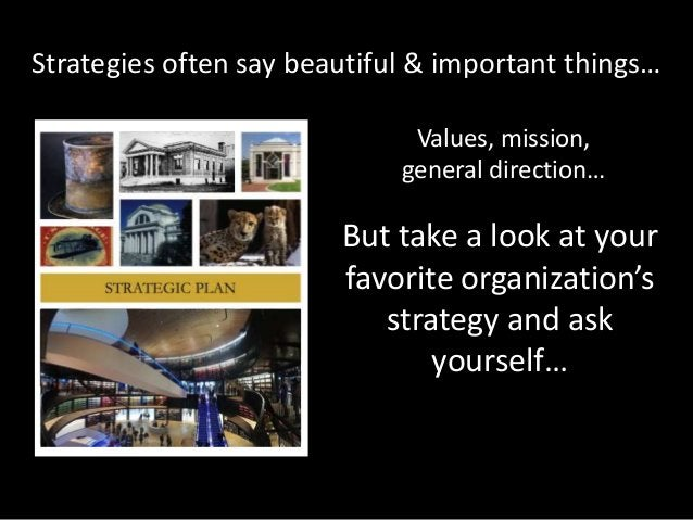 Strategies often say beautiful & important things… But take a look at your favorite organization's strategy and ask yourse...