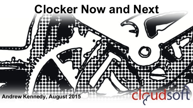 Clocker Now and Next Andrew Kennedy, August 2015