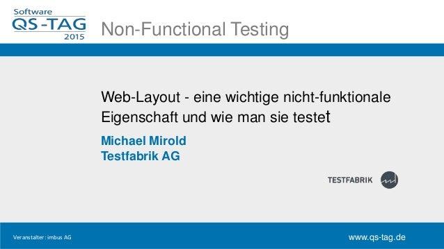 Hier soll der Titel reinNon-Functional Testing www.qs-tag.de Veranstalter: imbus AG www.qs-tag.de Web-Layout - eine wichti...