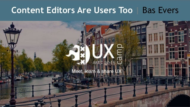 Content Editors Are Users Too | Bas Evers