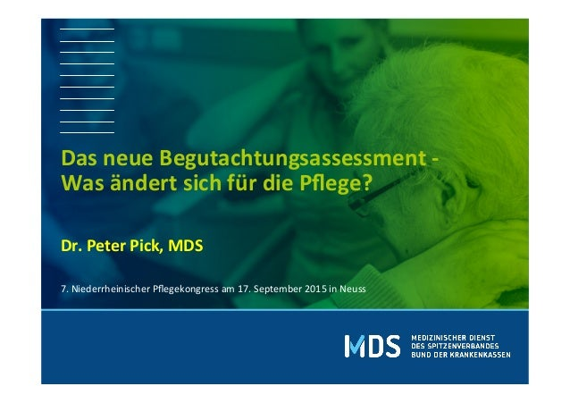 Dr.  Peter  Pick,  MDS      Das  neue  Begutachtungsassessment  -‐   Was  ändert  sich ...