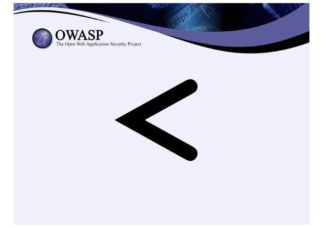 OWASP HTML Sanitizer Project https://www.owasp.org/index.php/OWASP_Java_HTML_Sanitizer_Project • HTML Sanitizer writt...