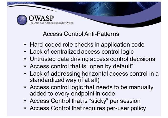 Best  Practice:  Centralized  AuthZ • Define  a  centralized  access  controller – ACLService.isAuthorized(P...