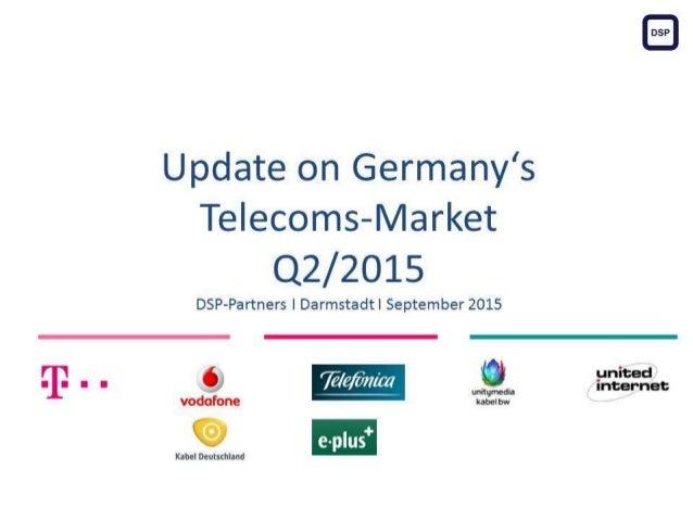 Update on Germany's Telecoms-Market Q2/2015 DSP-Partners I Darmstadt I September 2015