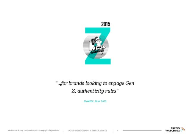 """ADWEEK, MAY 2015 """"...for brands looking to engage Gen Z, authenticity rules"""" POST-DEMOGRAPHIC IMPERATIVES 4www.trendwatchi..."""