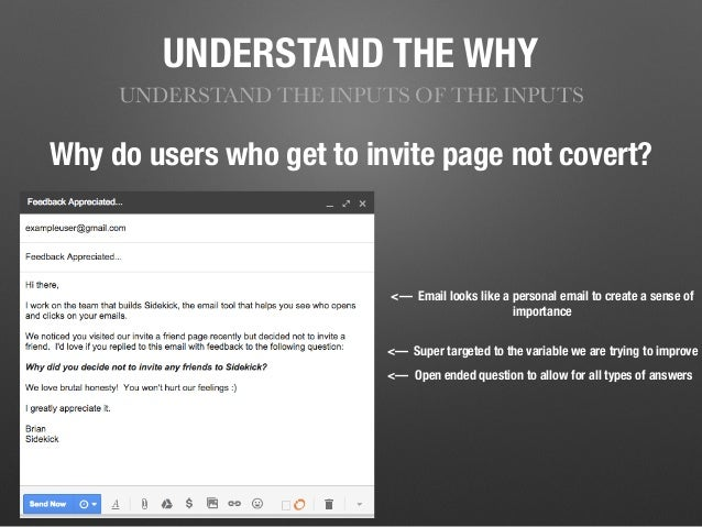 UNDERSTAND THE WHY UNDERSTAND THE INPUTS OF THE INPUTS Why do users who get to invite page not covert? <— Super targeted t...