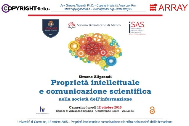 Università di Camerino, 12 ottobre 2015 – Proprietà intellettuale e comunicazione scientifica nella società dell'informazi...