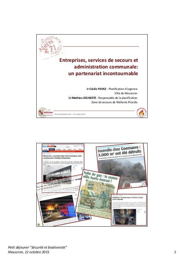 """Petitdéjeuner""""Sécuritéetbiodiversité"""" Mouscron,12octobre2015 1 Entreprises,servicesdesecourset administration..."""
