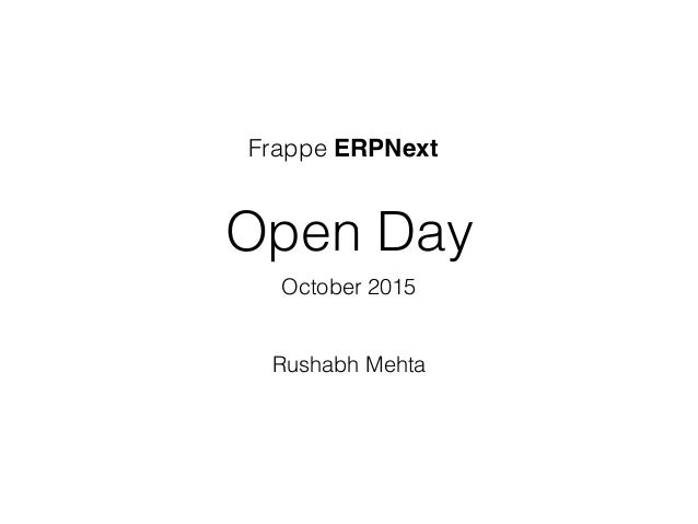 Open Day October 2015 Rushabh Mehta Frappe ERPNext