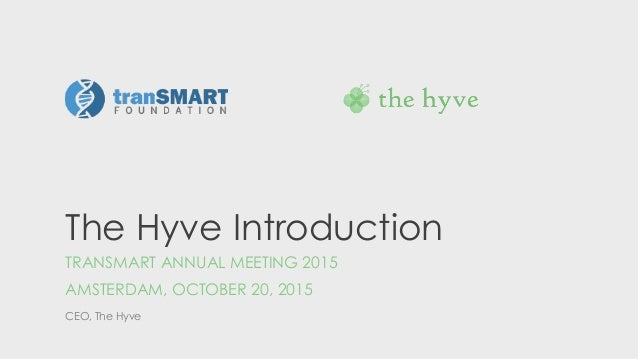 The Hyve introduction TranSMART Annual Meeting 2015 Amsterdam