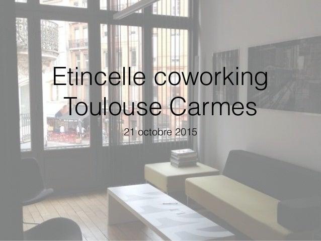 Etincelle coworking Toulouse Carmes 21 octobre 2015