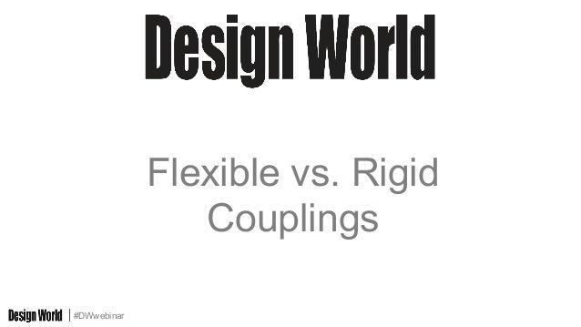 #DWwebinar Flexible vs. Rigid Couplings