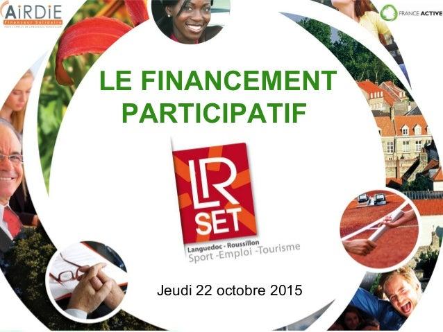 LE FINANCEMENT PARTICIPATIF Jeudi 22 octobre 2015