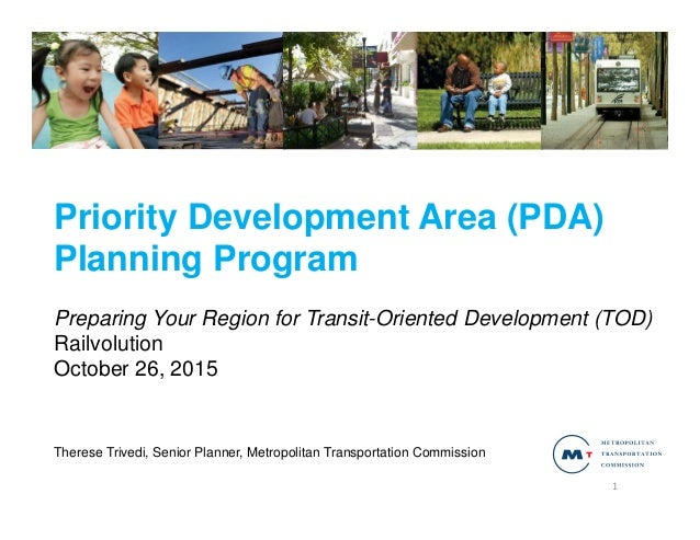 Priority Development Area (PDA) Planning Program Preparing Your Region for Transit-Oriented Development (TOD) Railvolution...