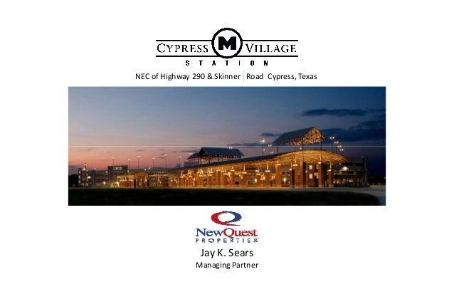 NECofHighway290&SkinnerRoadCypress,Texas JayK.Sears ManagingPartner