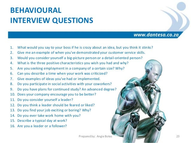 ... The Job? SITUATIONAL INTERVIEW QUESTIONS Prepared By: Angie Botes 22;  23.