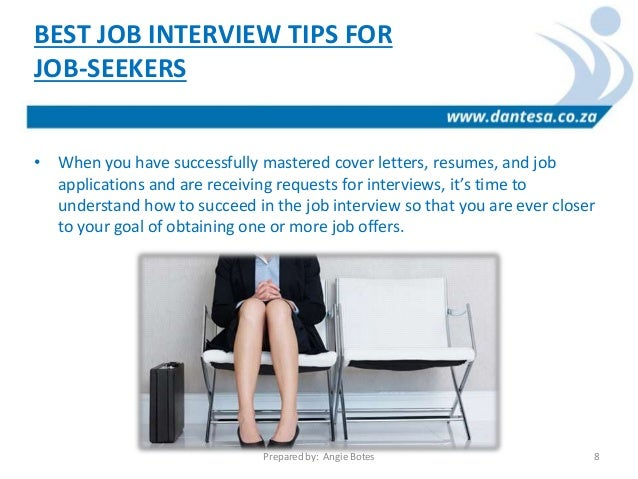 INTERVIEW TIPS Prepared By: Angie Botes 7; 8.