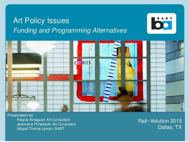 Click to edit Master title styleArt Policy Issues Funding and Programming Alternatives • BART Planning & Development Prese...