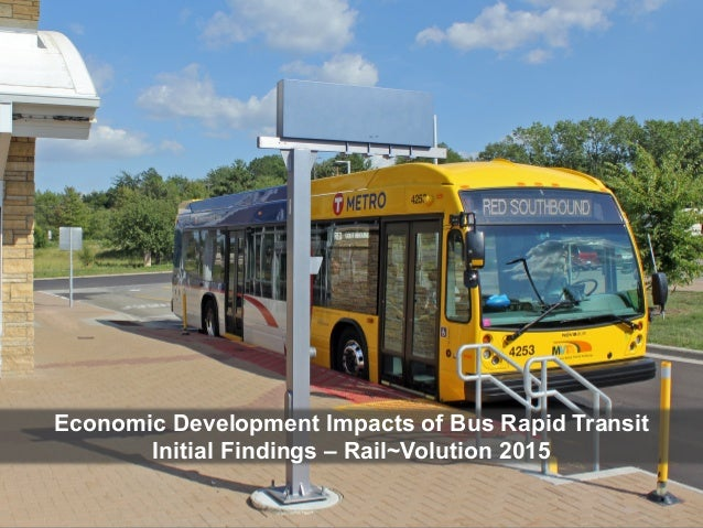 Economic Development Impacts of Bus Rapid Transit Initial Findings – Rail~Volution 2015