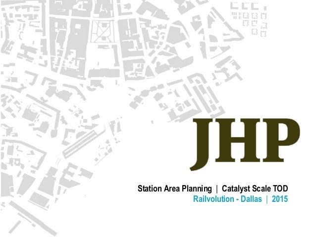 Station Area Planning | Catalyst Scale TOD Railvolution - Dallas | 2015