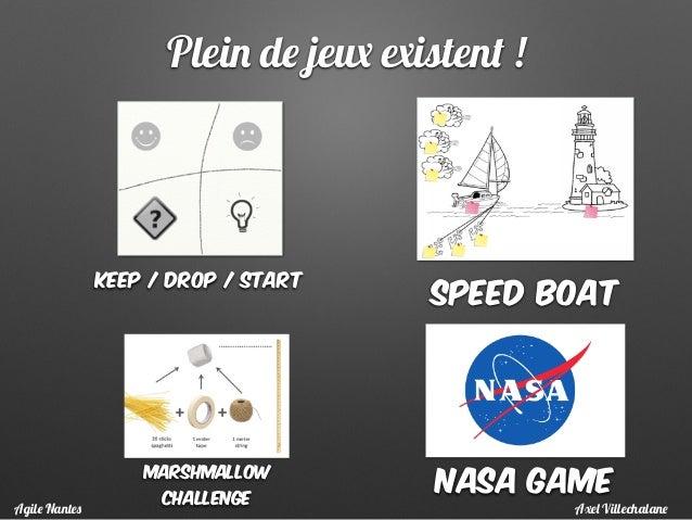Plein de jeux existent ! Keep / Drop / Start Speed boat Marshmallow challenge NASA Game Axel VillechalaneAgile Nantes