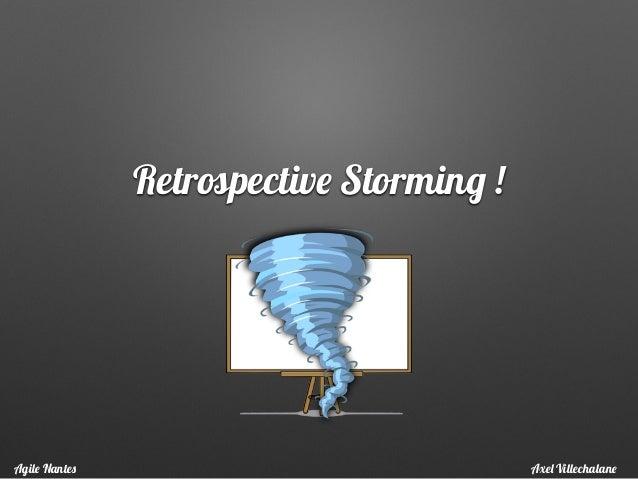 Retrospective Storming ! Axel VillechalaneAgile Nantes