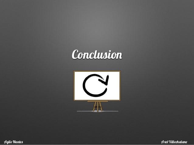 Conclusion Axel VillechalaneAgile Nantes
