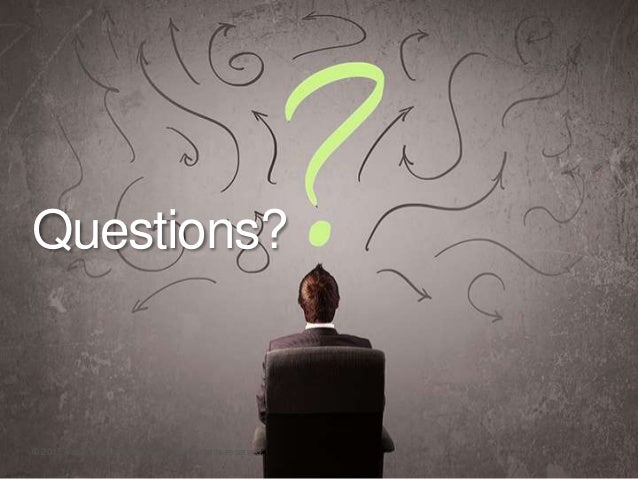 Questions? © 2015 ValueSelling Associates, Inc. All rights reserved.