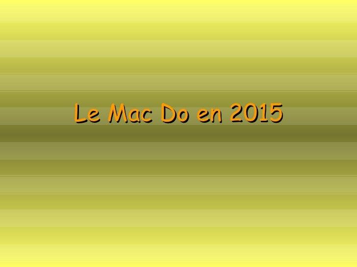 Le Mac Do en 2015