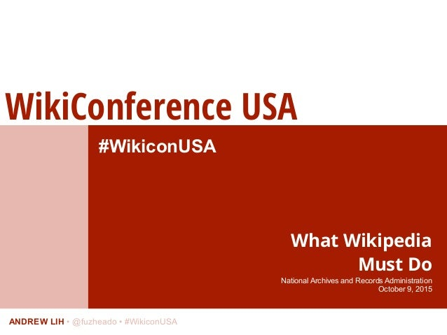 WikiConference USA ANDREW LIH • @fuzheado • #WikiconUSA #WikiconUSA What Wikipedia 