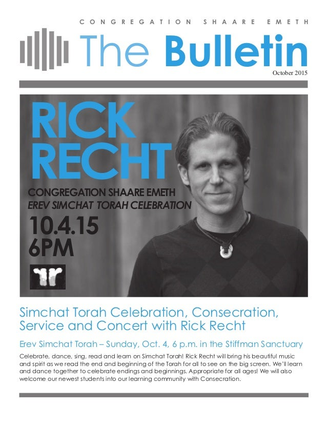 The Bulletin C O N G R E G A T I O N S H A A R E E M E T H October 2015 Simchat Torah Celebration, Consecration, Service a...