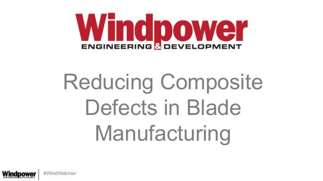 #WindWebinar Reducing Composite Defects in Blade Manufacturing