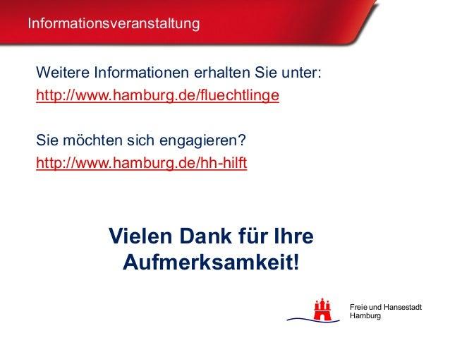 Freie und Hansestadt Hamburg Vielen Dank für Ihre Aufmerksamkeit! Weitere Informationen erhalten Sie unter: http://www.ham...