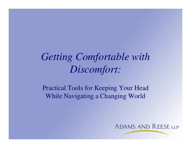 Getting Comfortable with Discomfort: Practical Tools for Keeping Your Head While Navigating a Changing World
