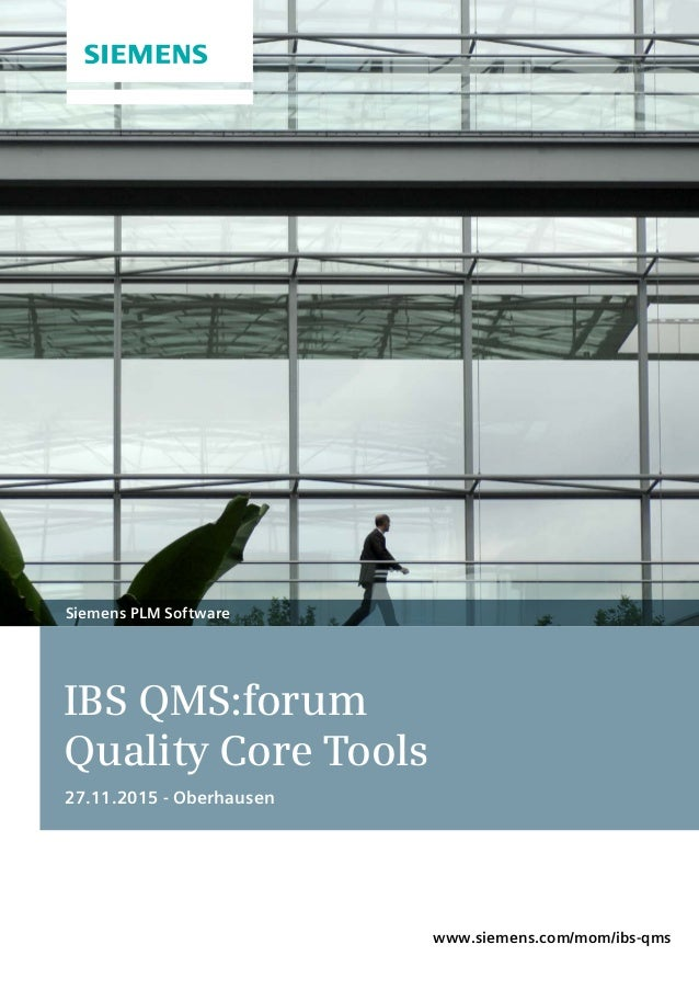 IBS QMS:forum Quality Core Tools 27.11.2015 - Oberhausen Siemens PLM Software www.siemens.com/mom/ibs-qms