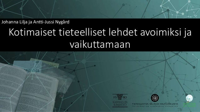 Kotimaiset tieteelliset lehdet avoimiksi ja vaikuttamaan Johanna Lilja ja Antti-Jussi Nygård