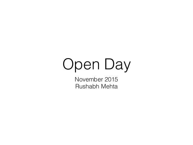 Open Day November 2015 Rushabh Mehta