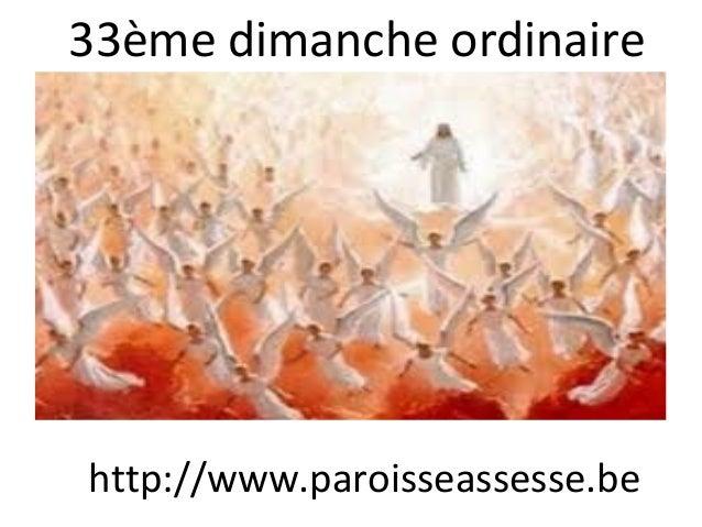 33ème dimanche ordinaire http://www.paroisseassesse.be