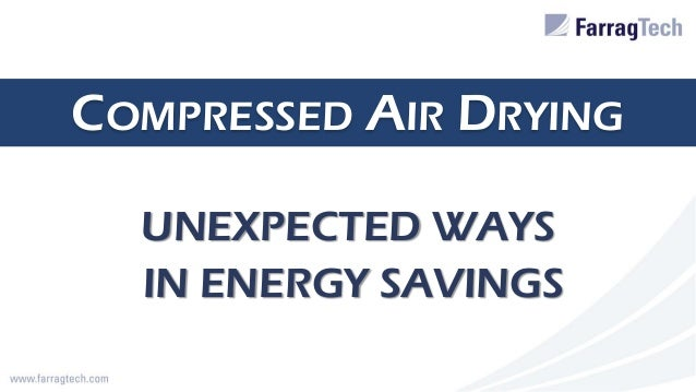 COMPRESSED AIR DRYING UNEXPECTED WAYS IN ENERGY SAVINGS