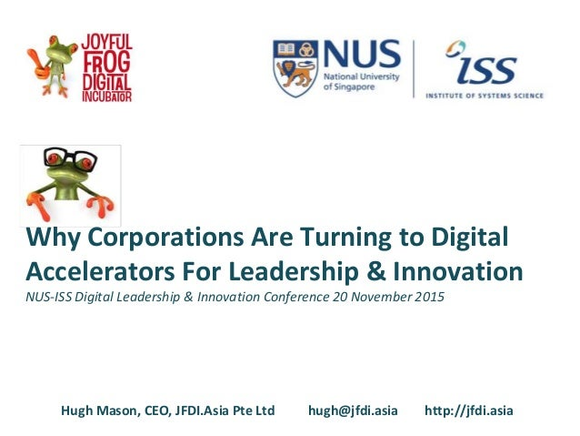 Why Corporations Are Turning to Digital Accelerators For Leadership & Innovation NUS-ISS Digital Leadership & Innovation C...