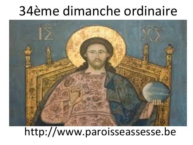 34ème dimanche ordinaire http://www.paroisseassesse.be