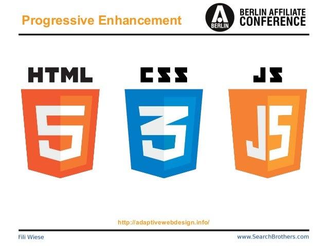 Progressive Enhancement http://adaptivewebdesign.info/