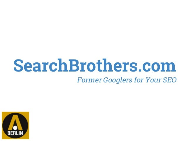 SearchBrothers.com Former Googlers for Your SEO
