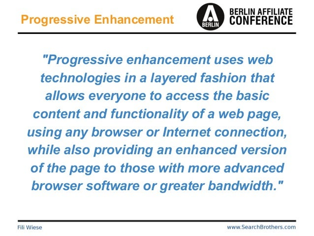 """Progressive Enhancement """"Progressive enhancement uses web technologies in a layered fashion that allows everyone to access..."""