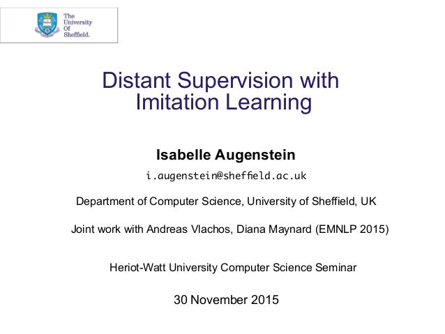 Distant Supervision with Imitation Learning Isabelle Augenstein i.augenstein@sheffield.ac.uk Department of Computer Science...