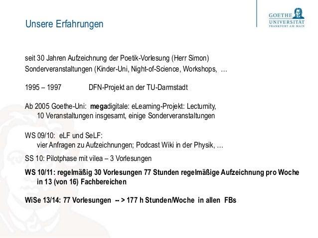 Unsere Erfahrungen seit 30 Jahren Aufzeichnung der Poetik-Vorlesung (Herr Simon) Sonderveranstaltungen (Kinder-Uni, Night-...