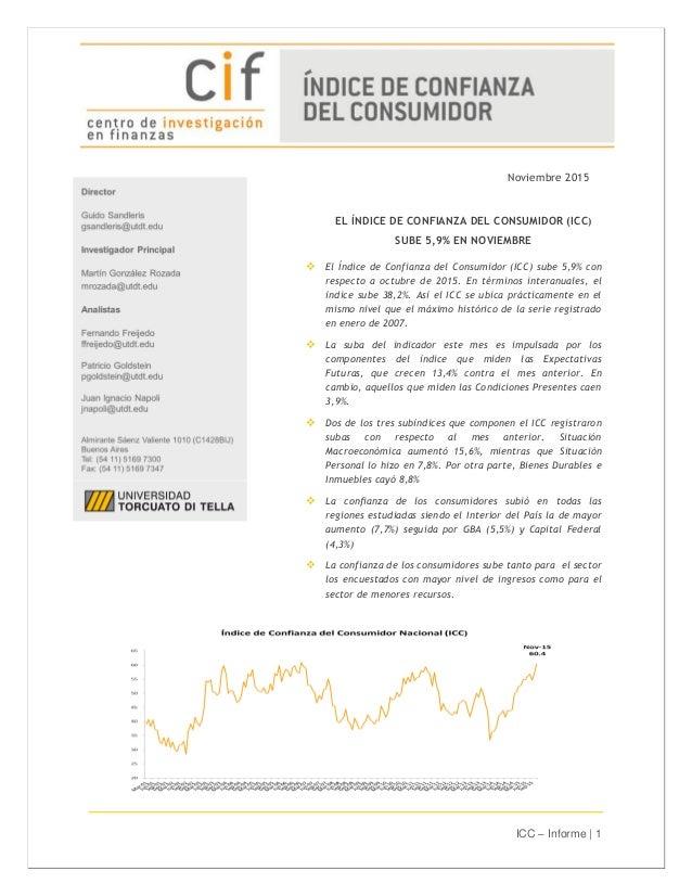ICC – Informe | 1 Noviembre 2015 Noviembre 2015 EL ÍNDICE DE CONFIANZA DEL CONSUMIDOR (ICC) SUBE 5,9% EN NOVIEMBRE  El Ín...