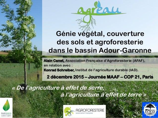Génie végétal, couverture des sols et agroforesterie dans le bassin Adour-Garonne « De l'agriculture à effet de serre, à l...