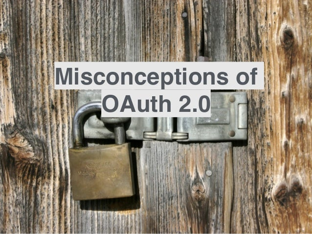 Misconceptions of OAuth 2.0